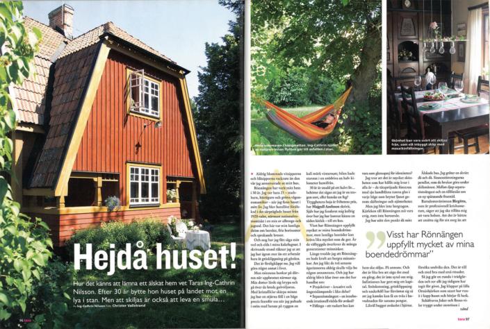 Reportage i Tara om Ing-Cathrin Nilssons hus. Skribent Ing-Cathrin Nilsson.